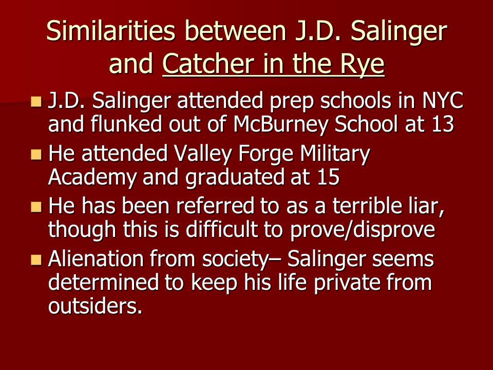Similarities between J.D. Salinger and Catcher in the Rye