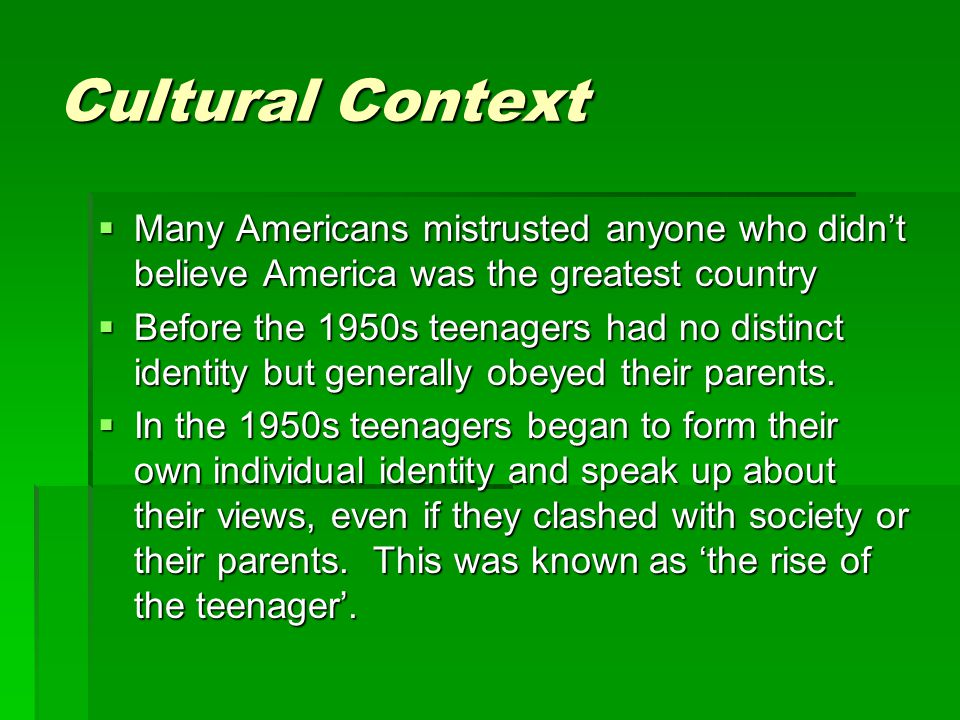 Cultural Context Many Americans mistrusted anyone who didn't believe America was the greatest country.