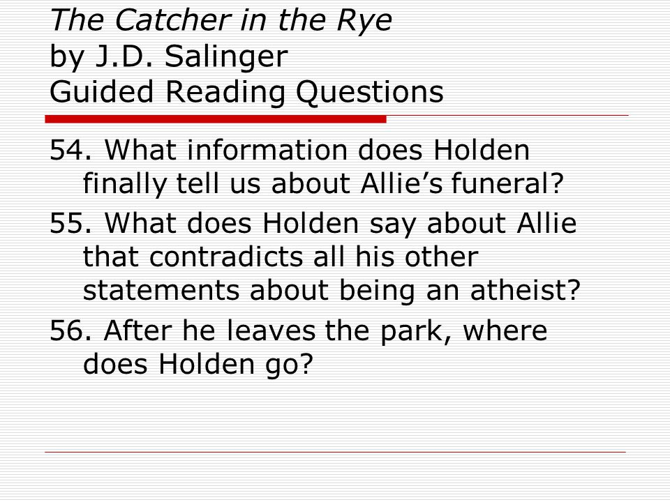 The Catcher in the Rye by J.D. Salinger Guided Reading Questions