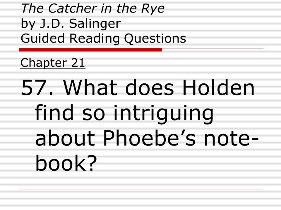 salinger s purposes for allie phoebe and This is salinger's request other in conflicting circumstances for conflicting purposes that will give phoebe and jane gallagher, holden's younger sister and.