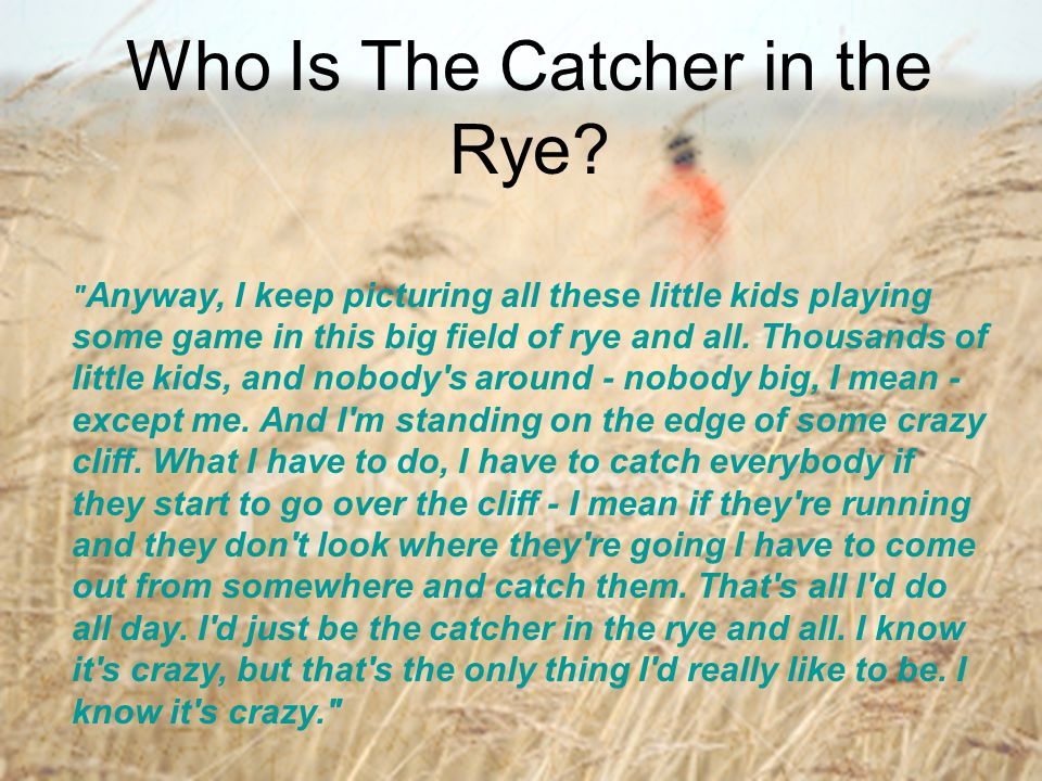 Who Is The Catcher in the Rye