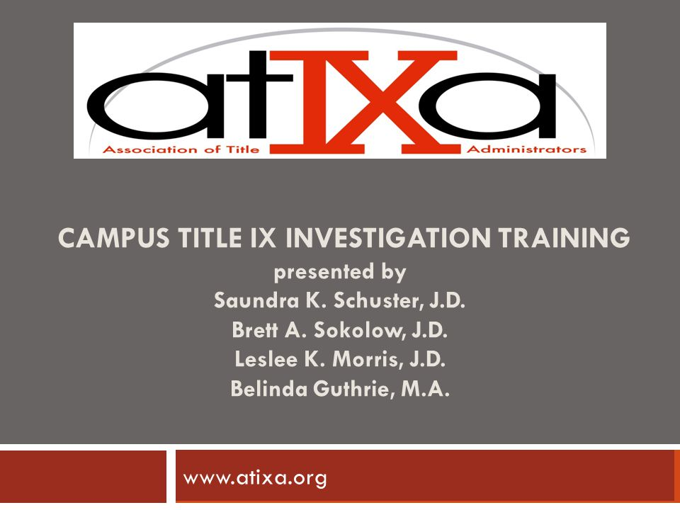 CAMPUS TITLE IX INVESTIGATION TRAINING presented by Saundra K