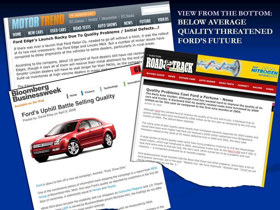 VIEW FROM THE BOTTOM: BELOW AVERAGE QUALITY THREATENED FORD'S FUTURE