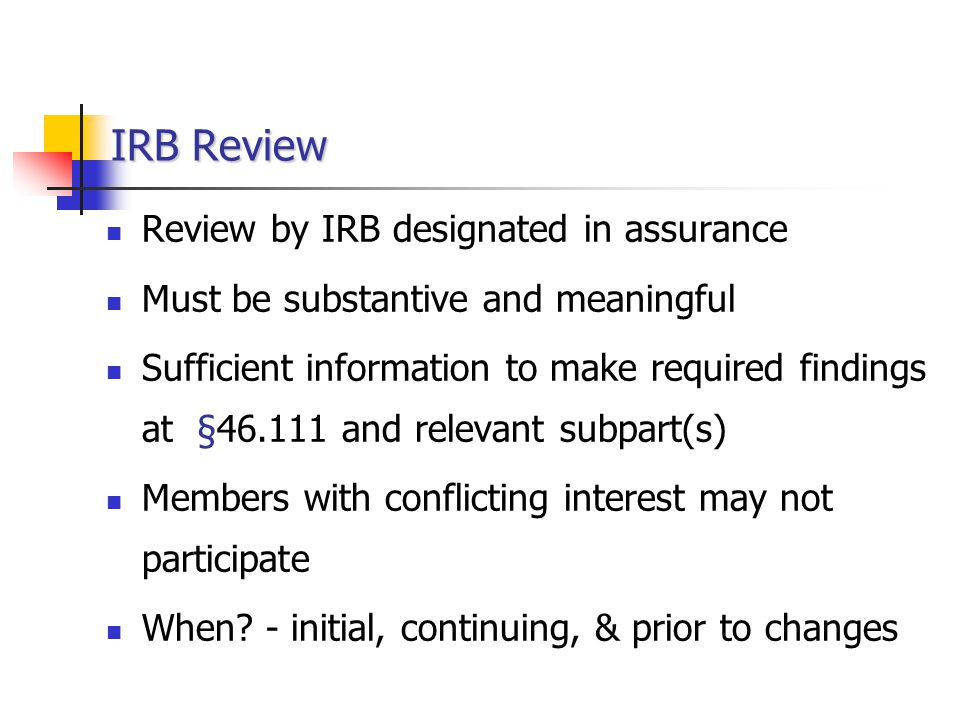 IRB Review Review by IRB designated in assurance