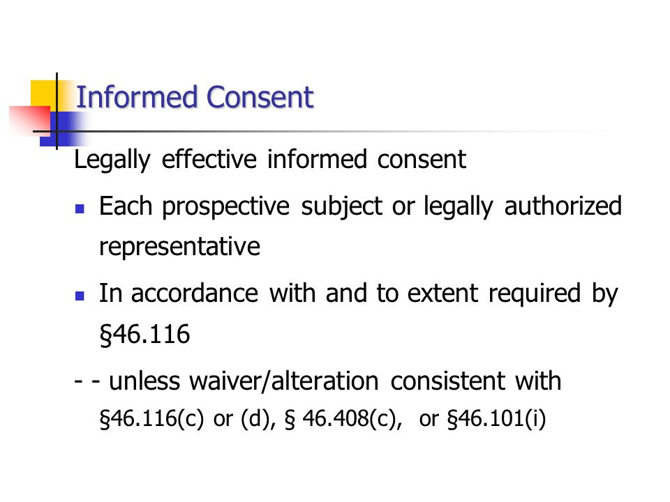 Informed Consent Legally effective informed consent