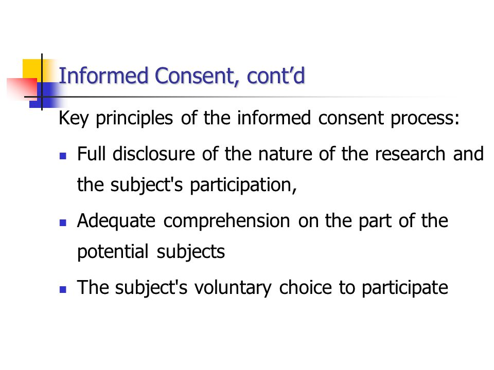 Informed Consent, cont'd