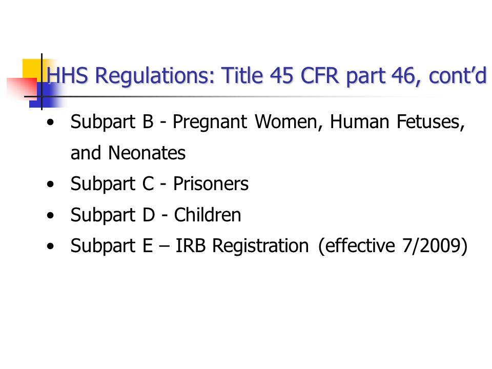 HHS Regulations: Title 45 CFR part 46, cont'd
