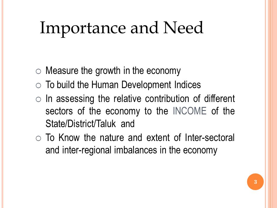 Importance and Need Measure the growth in the economy