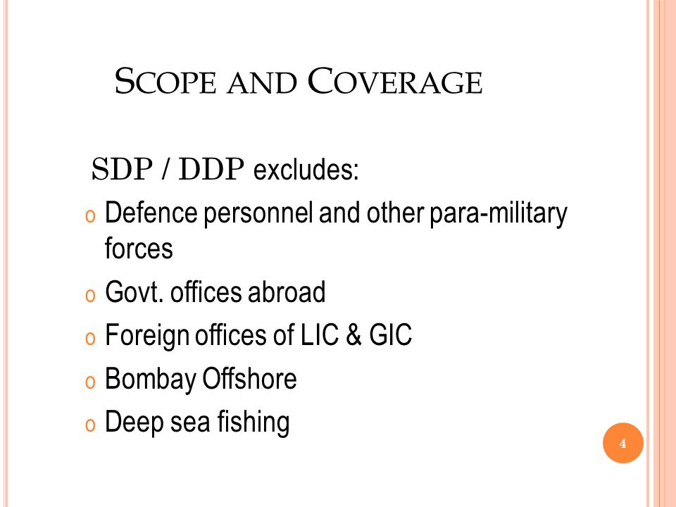 Scope and Coverage SDP / DDP excludes: