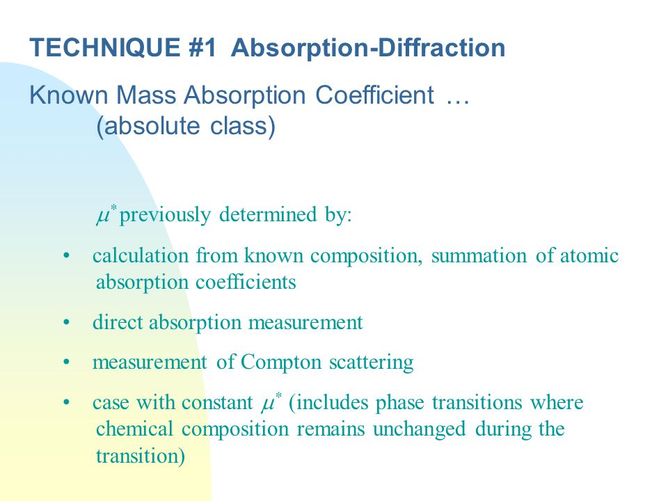 TECHNIQUE #1 Absorption-Diffraction
