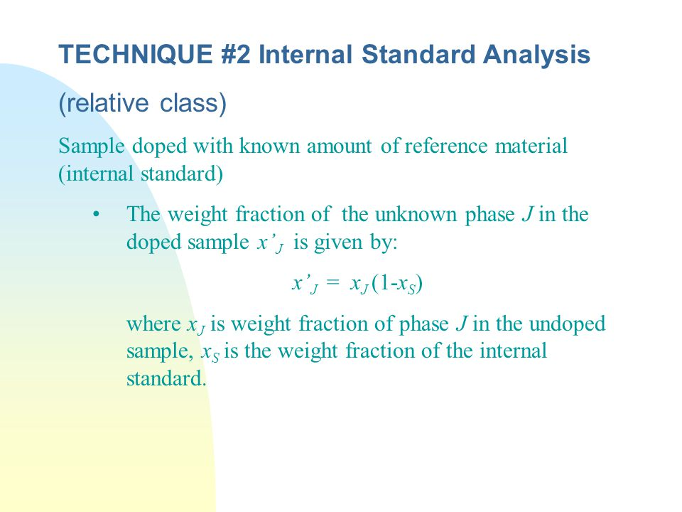 TECHNIQUE #2 Internal Standard Analysis (relative class)