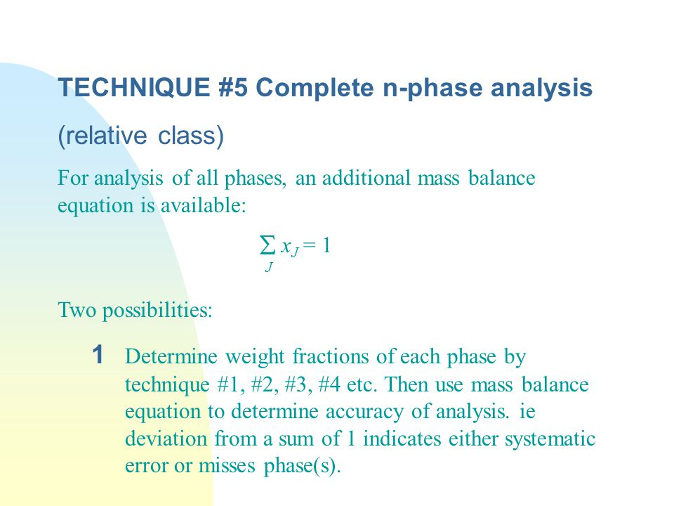 TECHNIQUE #5 Complete n-phase analysis (relative class)