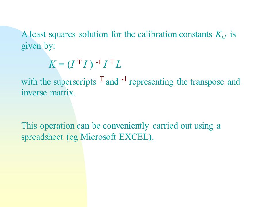 A least squares solution for the calibration constants KiJ is given by: