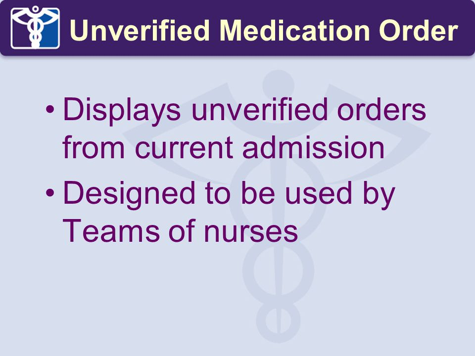 Unverified Medication Order