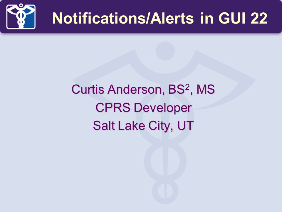 Curtis Anderson, BS2, MS CPRS Developer Salt Lake City, UT