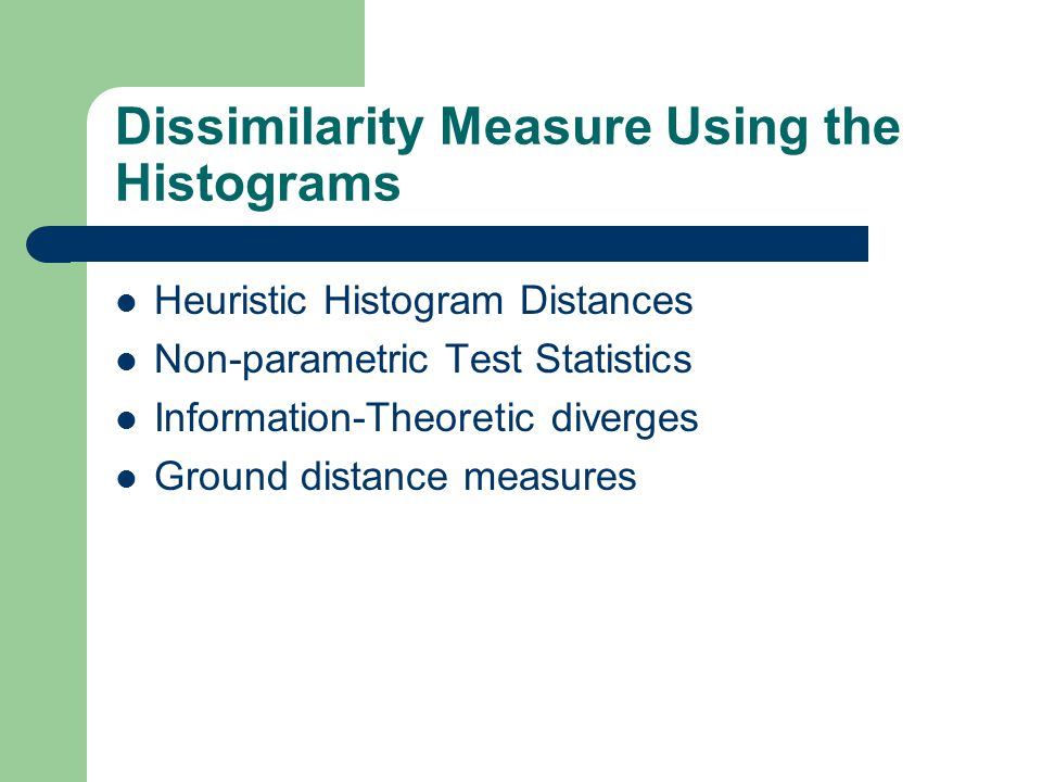 Dissimilarity Measure Using the Histograms