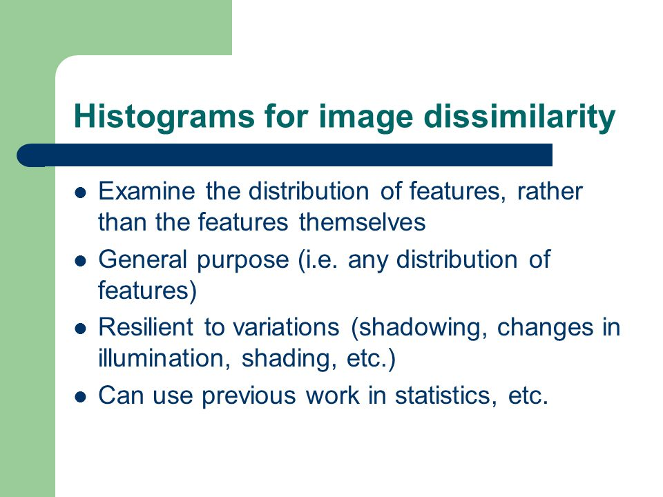 Histograms for image dissimilarity