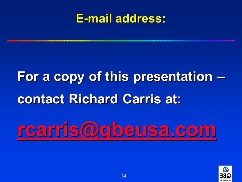 rcarris@qbeusa.com For a copy of this presentation –