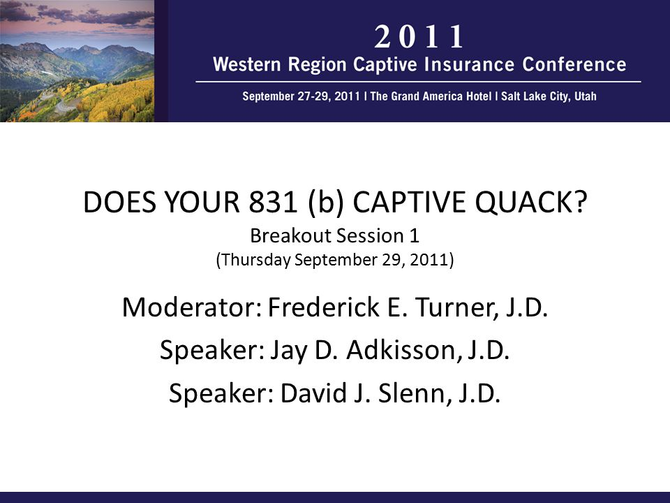 DOES YOUR 831 (b) CAPTIVE QUACK