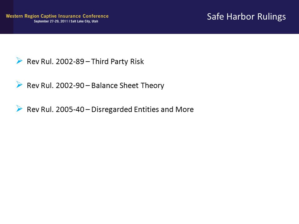 Safe Harbor Rulings Rev Rul. 2002-89 – Third Party Risk