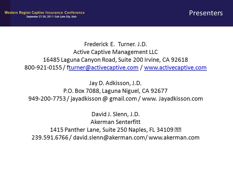 Presenters Frederick E. Turner. J.D. Active Captive Management LLC