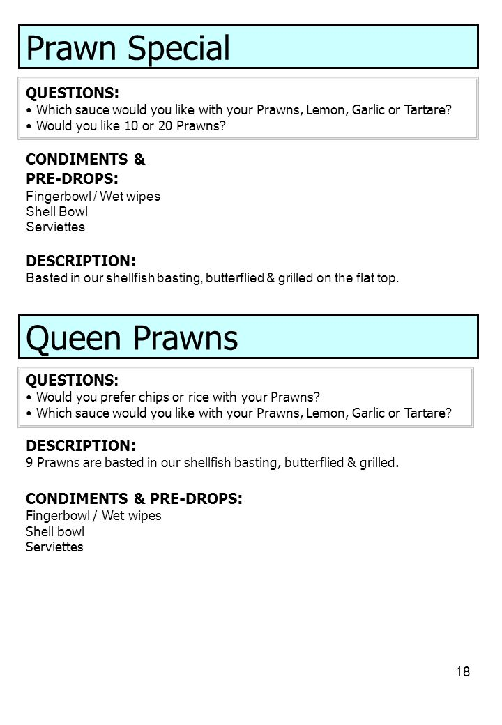 Prawn Special Queen Prawns QUESTIONS: CONDIMENTS & PRE-DROPS: