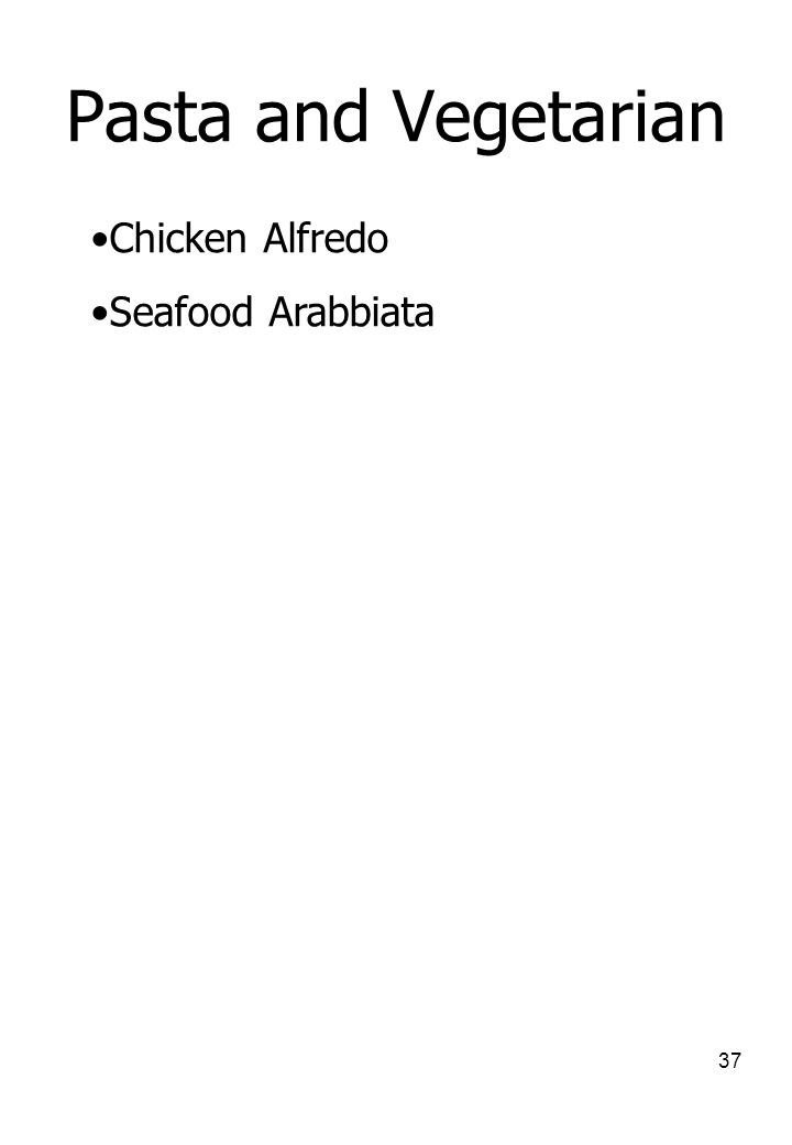 Pasta and Vegetarian Chicken Alfredo Seafood Arabbiata