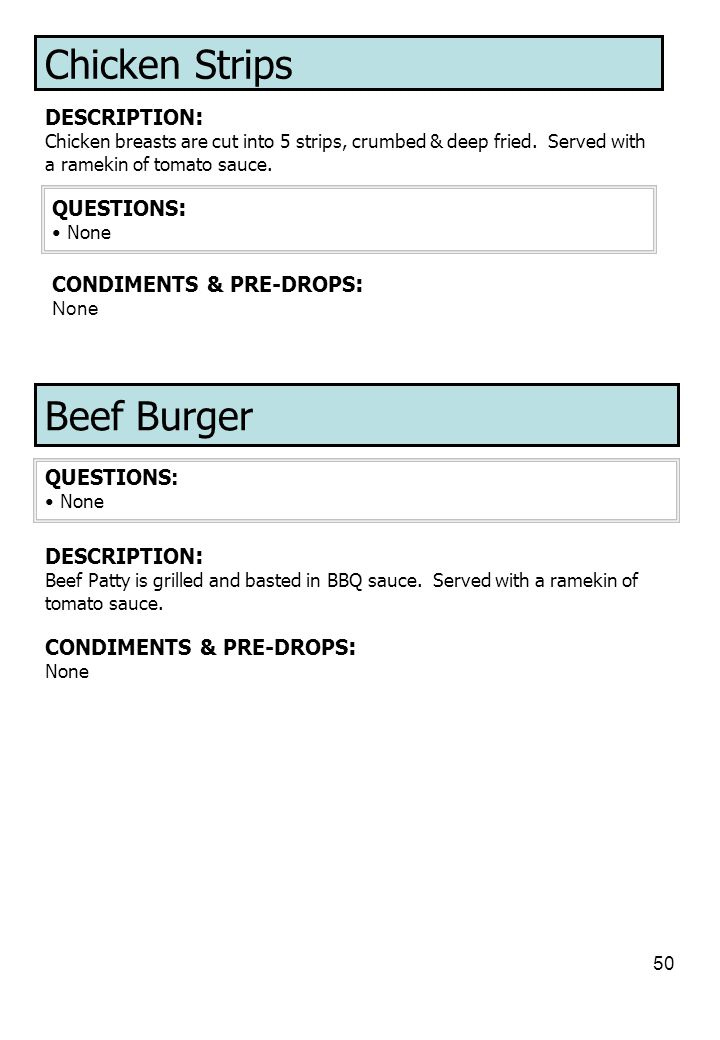 Chicken Strips Beef Burger DESCRIPTION: QUESTIONS: