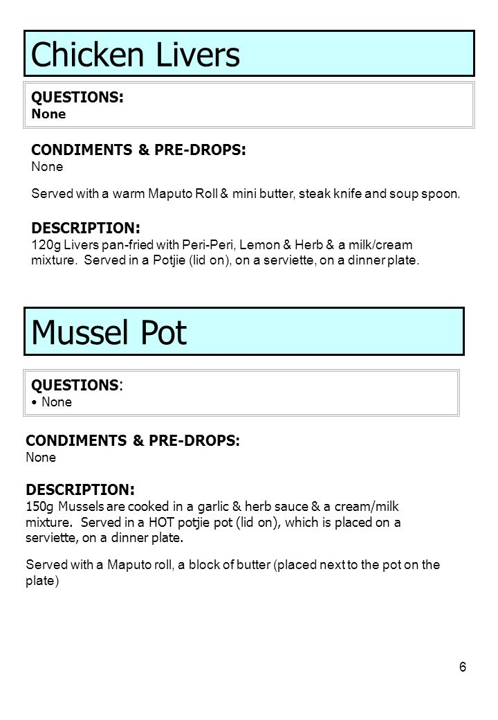 Chicken Livers Mussel Pot QUESTIONS: CONDIMENTS & PRE-DROPS: