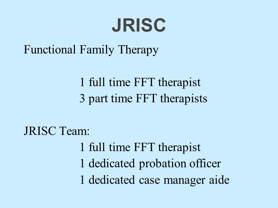JRISC Functional Family Therapy 1 full time FFT therapist