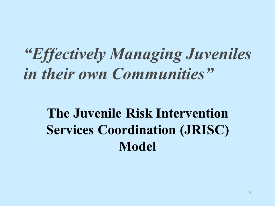 Effectively Managing Juveniles in their own Communities