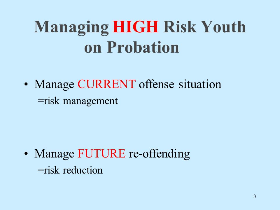 Managing HIGH Risk Youth on Probation