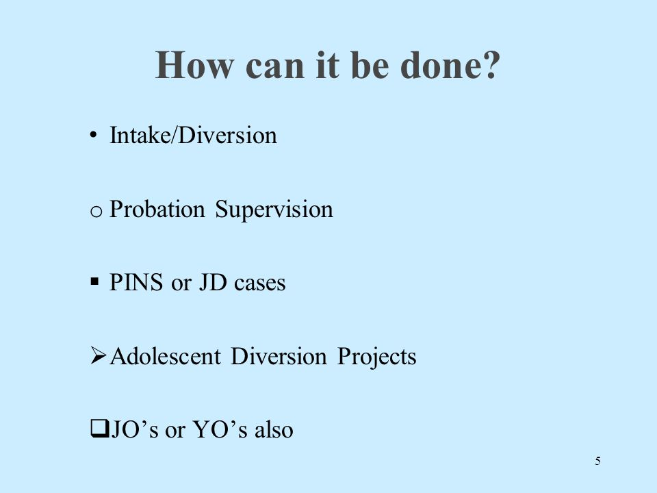 How can it be done Intake/Diversion Probation Supervision