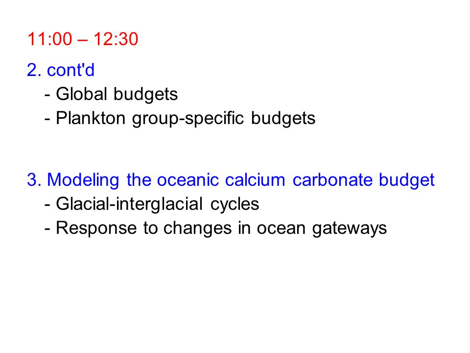 11:00 – 12:30 2. cont d - Global budgets - Plankton group-specific budgets.