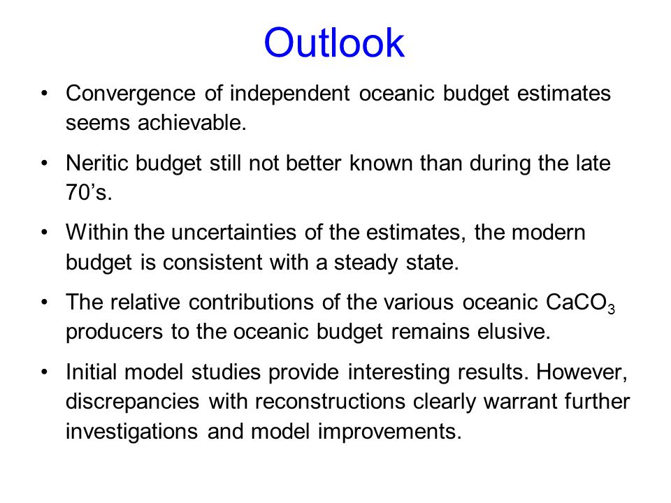 Outlook Convergence of independent oceanic budget estimates seems achievable. Neritic budget still not better known than during the late 70's.