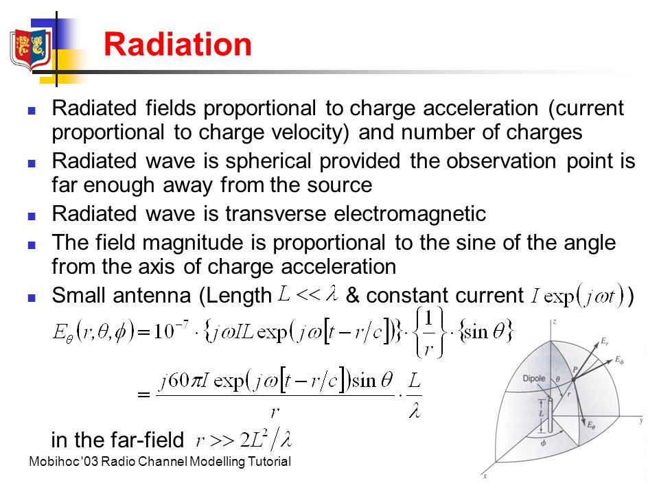 Radiation Radiated fields proportional to charge acceleration (current proportional to charge velocity) and number of charges.