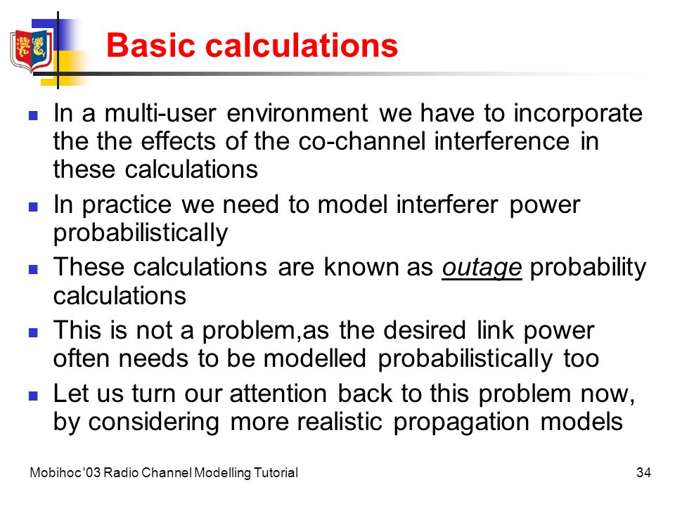Basic calculations In a multi-user environment we have to incorporate the the effects of the co-channel interference in these calculations.