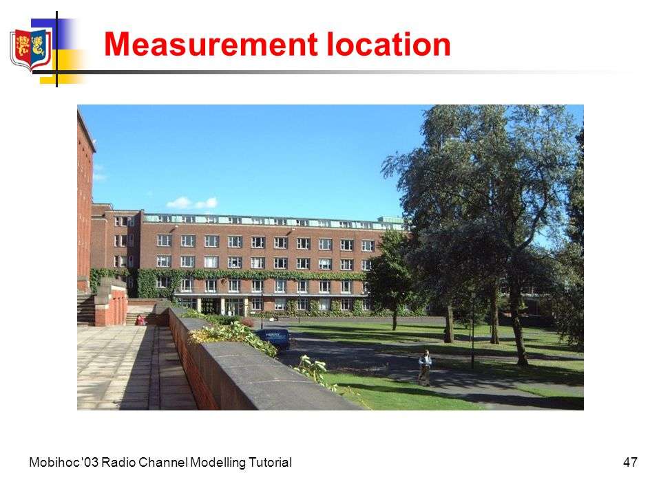 Measurement location Mobihoc 03 Radio Channel Modelling Tutorial