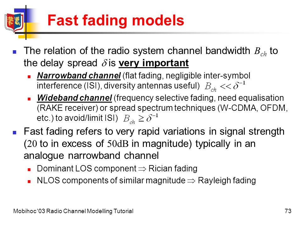 Fast fading models The relation of the radio system channel bandwidth Bch to the delay spread d is very important.