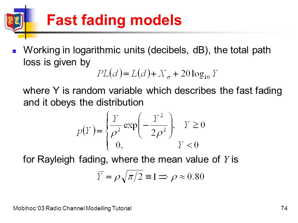 Fast fading models Working in logarithmic units (decibels, dB), the total path loss is given by.