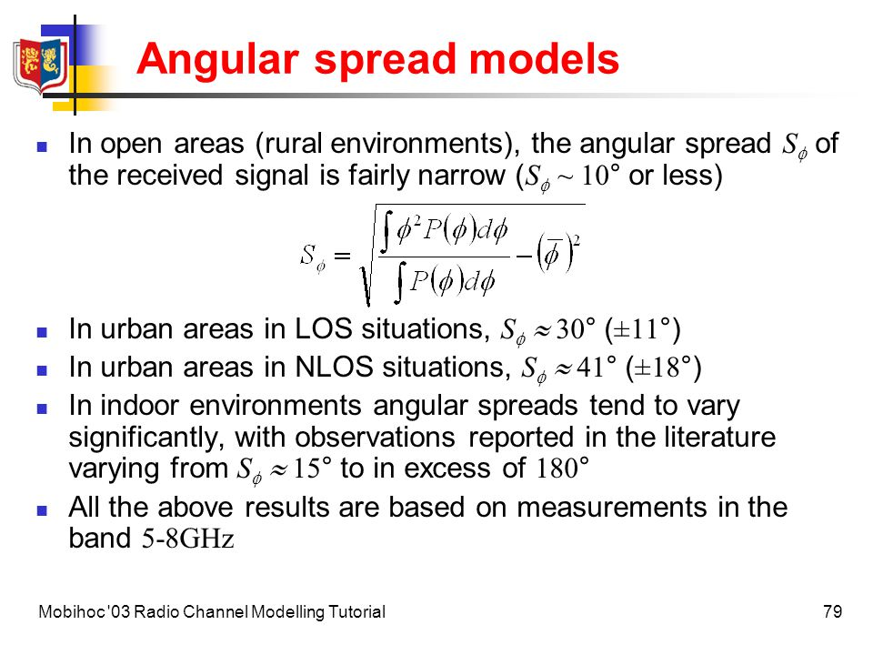 Angular spread models In open areas (rural environments), the angular spread Sf of the received signal is fairly narrow (Sf ~ 10° or less)