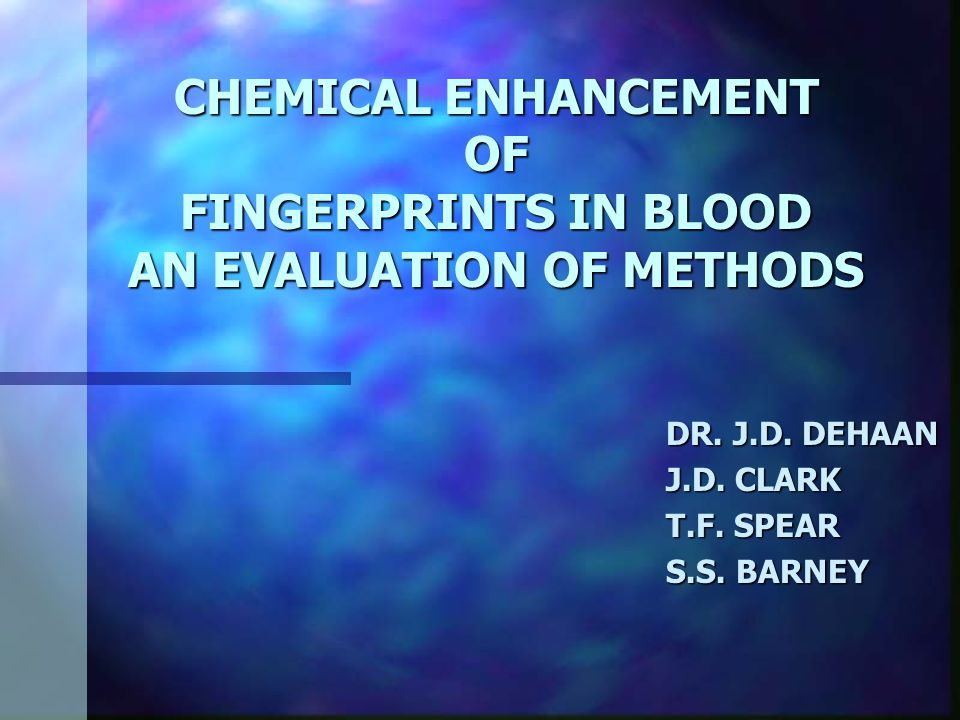 CHEMICAL ENHANCEMENT OF FINGERPRINTS IN BLOOD AN EVALUATION OF METHODS