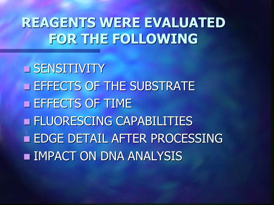 REAGENTS WERE EVALUATED FOR THE FOLLOWING
