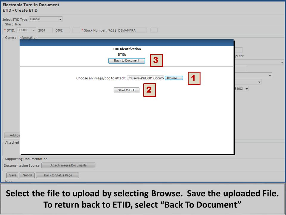 3 1. 2. Select the file to upload by selecting Browse. Save the uploaded File. To return back to ETID, select Back To Document