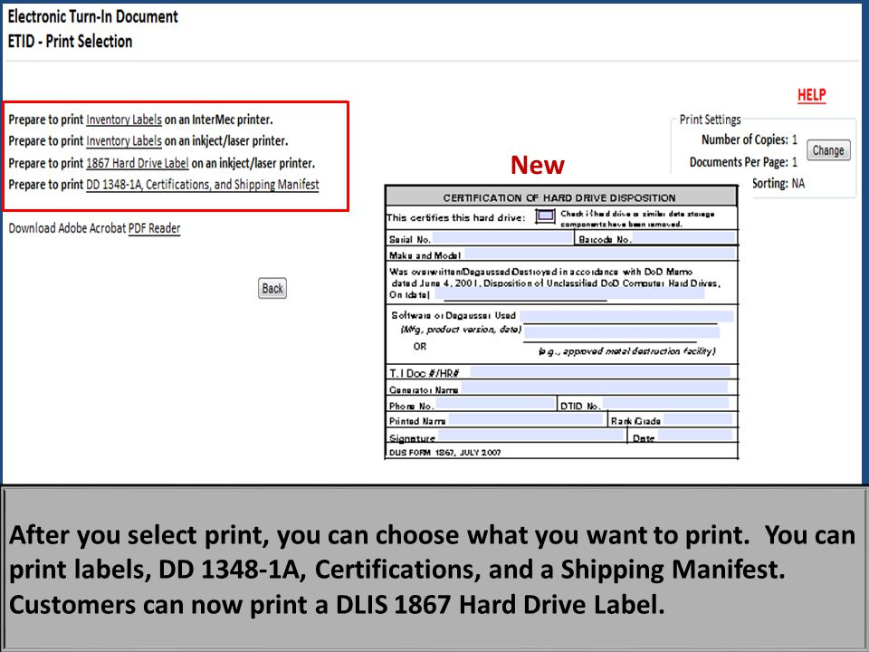 New You can still print inventory labels, DD 1348-1, certifications, and a shipping manifest.