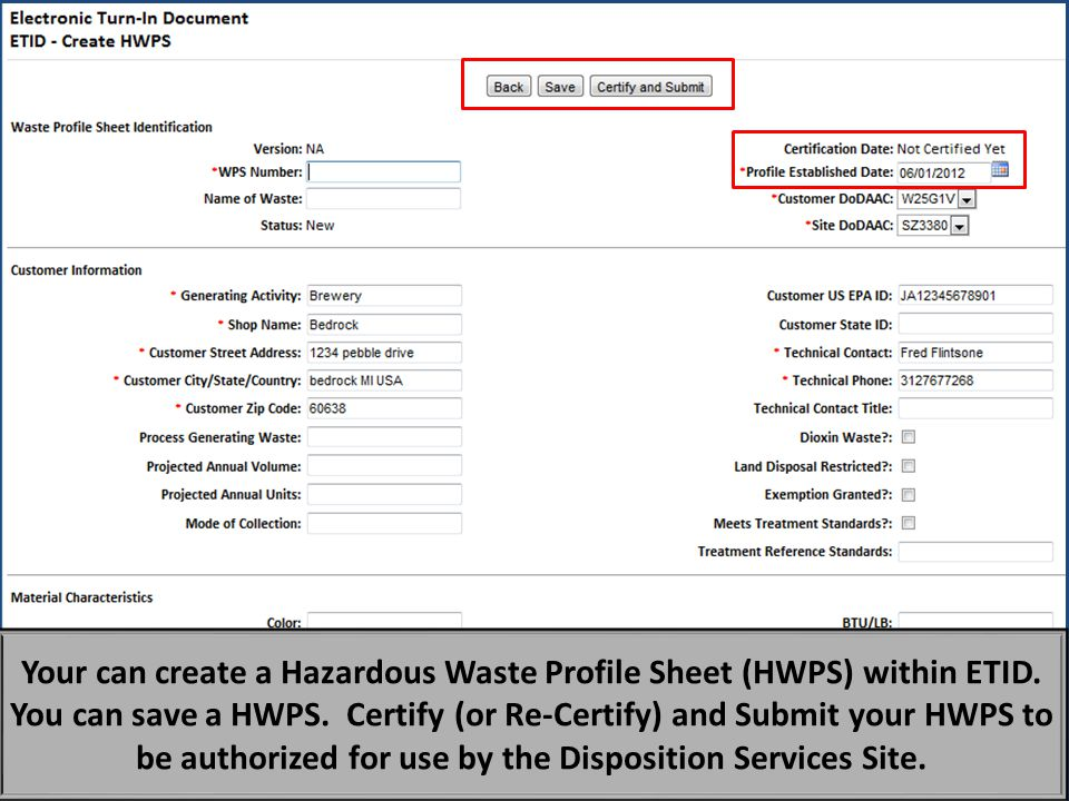 Your can create a Hazardous Waste Profile Sheet (HWPS) within ETID.
