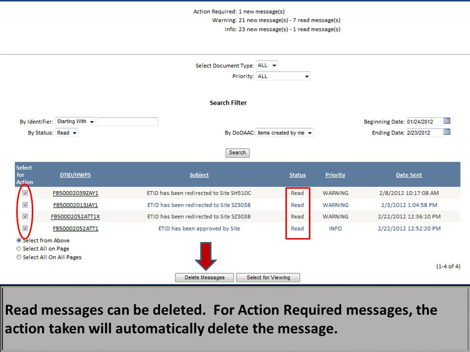 After reading your messages, they can be deleted by selecting the read messages and clicking on Delete Messages . For Action Required messages, the action taken will automatically delete the message.