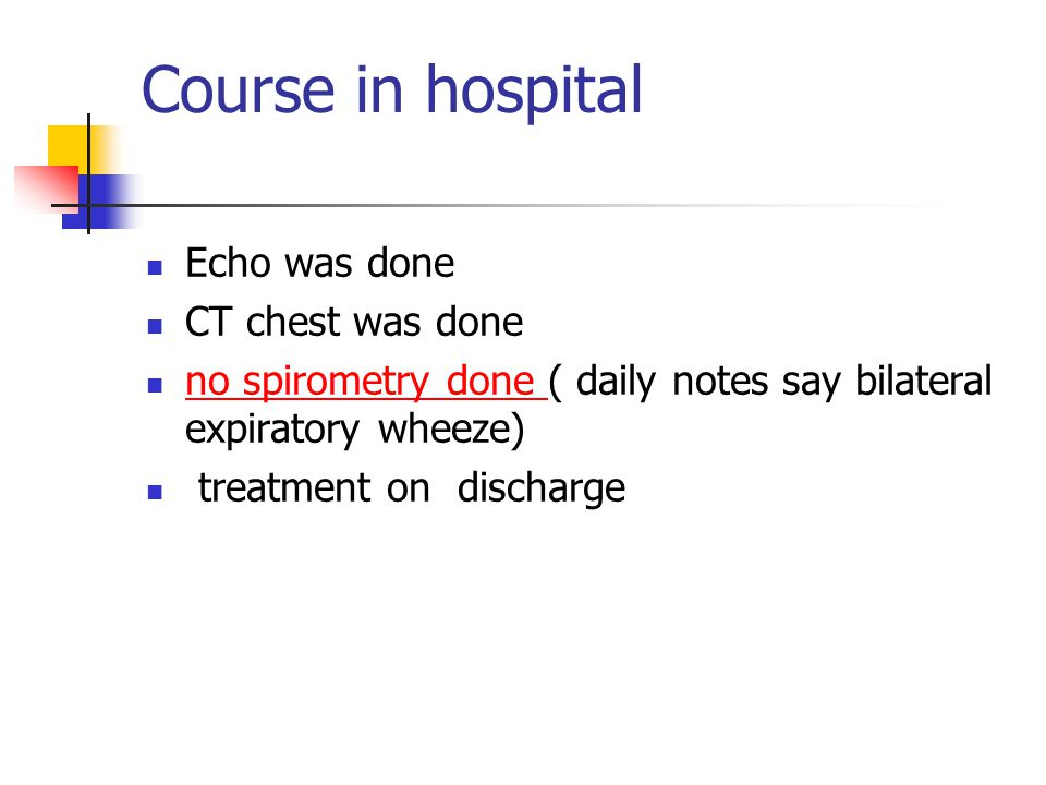 Course in hospital Echo was done CT chest was done