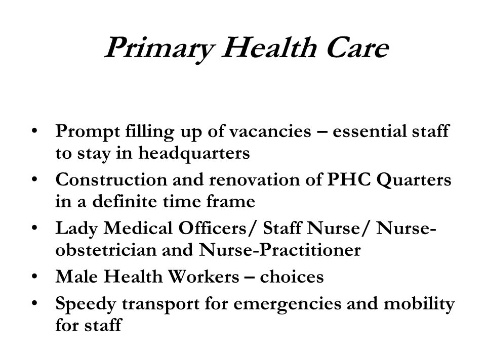 Primary Health Care Prompt filling up of vacancies – essential staff to stay in headquarters.