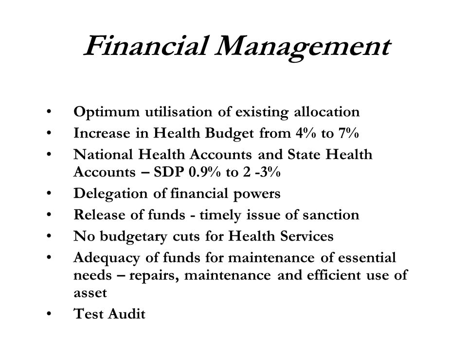 Financial Management Optimum utilisation of existing allocation